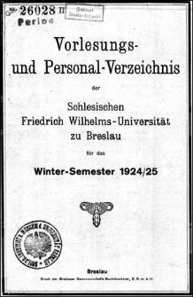 Vorlesungs- und Personal-Verzeichnis der Schlesischen Friedrich Wilhelms-Universität zu Breslau für das Winter-Semester 1924/1925