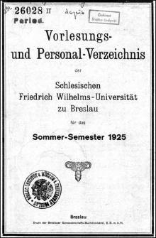 Vorlesungs- und Personal-Verzeichnis der Schlesischen Friedrich Wilhelms-Universität zu Breslau für das Sommer-Semester 1925