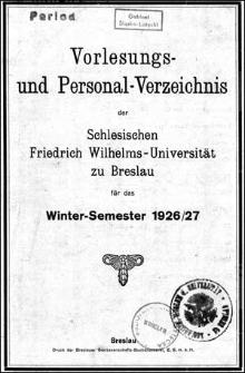 Vorlesungs- und Personal-Verzeichnis der Schlesischen Friedrich Wilhelms-Universität zu Breslau für das Winter-Semester 1926/1927
