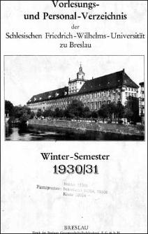 Vorlesungs- und Personal-Verzeichnis der Schlesischen Friedrich Wilhelms-Universität zu Breslau Winter-Semester 1930/1931