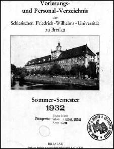 Vorlesungs- und Personal-Verzeichnis der Schlesischen Friedrich Wilhelms-Universität zu Breslau Sommer-Semester 1932