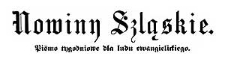 Nowiny Szląskie. Pismo tygodniowe dla ludu ewangelickiego. 1884-01-19 Rok 1 Nr 1