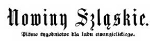 Nowiny Szląskie. Pismo tygodniowe dla ludu ewangelickiego. 1886-11-07 Rok 3 Nr 45