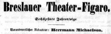Breslauer Theater-Zeitung Bresluer Figaro. Für Literatur Kunst Conversations- und Künstlerleben Breslauer Figaro 1845-03-06 Jg.16 Nr 55