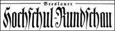 Breslauer Hochschul-Rundschau. Zeitschrift zur Pflege der akademischen Interessen in Schlesien und Posen und des korporativen Lebens an den Breslauer Hochschulen. Verkündigungsblatt der studentischen Verbindungen und Vereinigungen 1922 Juni Jg.13 Nr 4