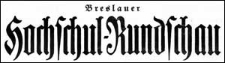 Breslauer Hochschul-Rundschau. Amtliches Organ der Studentenschaften der Breslauer Universität und Technischen Hochschule. Zeitschrift zur Pflege der akademischen Interessen in Schlesien. Verkündigungsblatt der studentischen Verbindungen und Vereinigungen 1927 Februar Jg.18 Nr 2