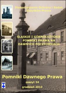 Pomniki Dawnego Prawa zeszyt 24. Śląskie i górnołużyckie pomniki prawa na dawnych pocztówkach