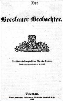 Der Breslauer Beobachter. Ein Unterhaltungs-Blatt für alle Stände. Als Ergänzung zum Breslauer Erzähler. 1843 Jg. 9
