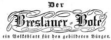 Der Breslauer Bote. Ein Volksblatt für den gebildeten Bürger. 1834 Jg. 2 Nr 1