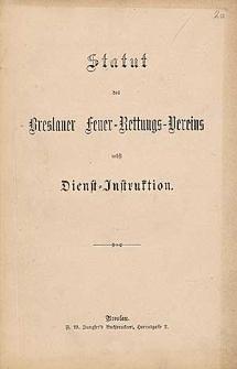 Statut des Breslauer Feuer-Rettungs-Vereins nebst Dienst-Instruktion.