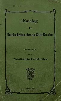 Katalog der Druckschriften über die Stadt Breslau.