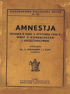 Amnestja : ustawa z dnia 2 stycznia 1936 r. wraz z komentarzem i orzecznictwem