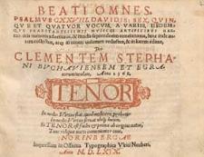 Beati omnes. Psalmus CXXVIII Davidis: sex, quinque et quatuor vocum, a variis, iisdemque praestantissimis musicae artificibus harmonicis numeris adornatus, et modis [...]