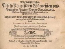 Newe teutsche Lieder, erstlich durch den fürnemen und berhümbten Jacobum Regnart, Röm. Kay. Mai. Musicum [...]