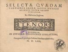 Selectae quaedam cantiones sacrae, modis musicis quinque vocum recens compositae, per Michaelem Tonsorem.