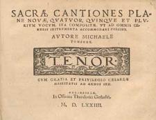 Sacrae cantiones planae novae, quatuor, quinque et plurium vocum, ita compositae, ut ad omnis generis instrumenta accommodari possint. Autore Michaele Tonsore…