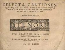 Selectae cantiones, quinque et sex vocum, tum viva voce, tum omnis generis instrumentis cantatu commodissimae. Authore Jacobo Meilando…