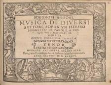 Sdegnosi ardori Musica di diversi auttori, sopra un istesso soggetto di parole, a cinque voci, raccolti insieme da Giulio Gigli da Immola.