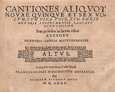 Cantiones aliquot novæ quinque et sex vocum, tum viva voce [...] Altus