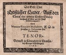 Der erste Theil geistlicher Lieder, auff den Choral oder gemeine Kirchen Melodey, durchauss gerichtet, und mit fünff Stimmen componiret durch Johannem Eccardum Lilhusinum, F. D. zu Preussen, u. Musicum und Vice Capellmeistern.