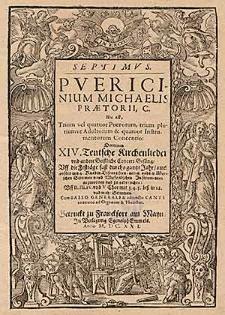 Puericinium Michaelis Praetorii, C. Hoc est, trium vel quatuor Puerorum, trium pluriumve Adultorum & quatuor Instrumentorum Concentio [...]