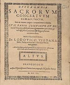Opera omnia sacrorum concertuum I. II. III et IV vocum, iam in unum corpus convenienter collecta. Cum basso continuo et generali organo adplicato, novaque inventione pro omni genere et sorte cantorum et organistarum accommodata.