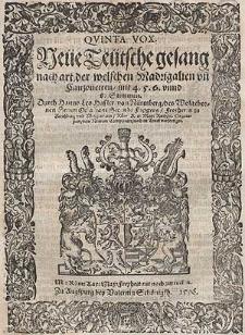 Neüe teütsche Gesang nach Art der welschen Madrigalien und Canzonetten, mit 4. 5. 6. und 8. Stimmen [...] Quinta vox