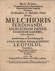 Mons roseus vernantis honoris ac florentis gloriae, magnorum heroum symbolis coronatus [...] Melchioris Ferdinandi [...] comitis de Gaschin [...] Anno, quo Vernat & fLoret Mons roseVs De GasChIn.