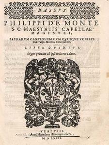 Philippi de Monte S. C. maestatis capellae magistri, Sacrarum cantionum cum quinque vocibus quae vulgo motetta nuncupantur, liber quintus [...]