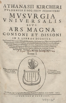 Musurgia universalis sive Ars magna consoni et dissoni in X. libros digesta.