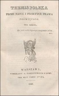 Themis Polska : Pismo Nauce i Praktyce Prawa Poświȩcone. T. 6