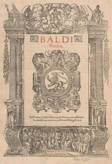Baldi Perusini In primum [-tertium] Codicis librum praelectiones, cum additionibus [...] Philippi Decii.
