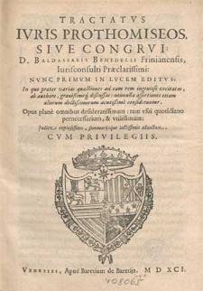 Tractatvs Ivris Prothomiseos, Sive Congrvi D. Baldassaris Benedelli Frinianensis [...].