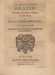 De Lavdibvs Jvris Oratio / Exercitii gratia Giessae habita In Auditorio maiori ab Andrea Schrodero [...]