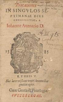 Precationes In Singvlos Septimanae Dies / Conscriptae A Iohanne Auenario D.