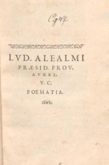 Lvd. Alealmi Praesid. Prov. Avrel. V. C. Poematia.
