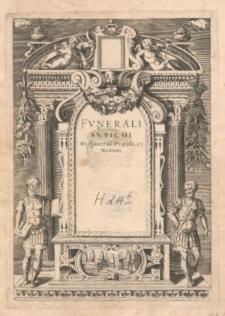 Funerali antichi di diversi popoli et nationi [...] / Descritti in dialogo da Thomaso Porcacchi [...] ; Con le figure in rame di Girolamo Porro [...].