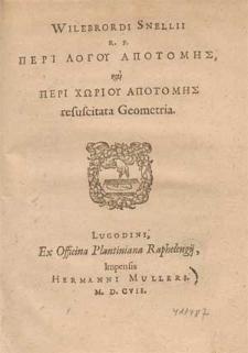 Wilebrordi Snellii R. F. Peri Logou Apotomīs kai Peri Chōriou Apotomīs resuscitata Geometria / [Apollonivs Pergæus].