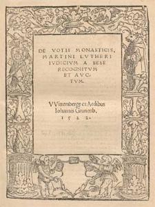 De Votis Monasticis, Martini Lvtheri Ivdicivm A Sese Recognitvm Et Avctvm