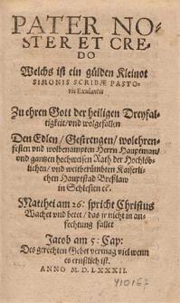 Pater noster et Credo, welchs ist ein guelden Kleinot Simonis Scribae pastoris exulantis [...].