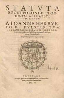 Statuta regni Poloniae in ordinem alphabeti digesta / a Ioanne Herburto [...].