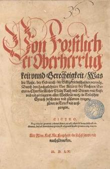 Von forstlicher Oberherrligkeit unnd Gerechtigkeit [...] / durch [...] Noe Meurer [...] in teutscher Sprach beschriben und zusamen tragen, zuvor in Truck nie außgangen [...].