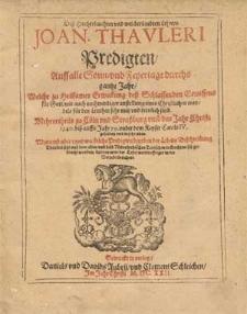Deß hocherleuchten und weltberümbten Lehrers Joan. Thauleri Predigten auff alle Sonn- und Feyertage durchs gantze Jahr [...]. Teil [1]-2.