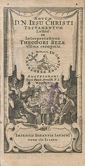 Novum D.N. Iesu Christi Testamentum : Latine, / ex Interpretatione Theodori Bezæ vltimo recognita.