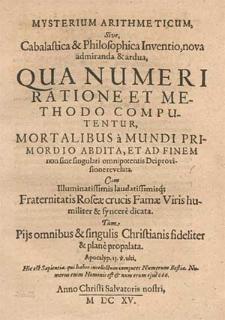 Mysterium arithmeticum, sive Cabalastica [!] et philosophica inventio [...], qua numeri ratione et methodo computentur [...] Fraternitatis Roseae Crucis famae viris dicata [...].