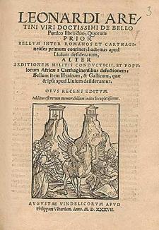 Leonardi Aretini [...] De bello Punico libro [!] duo [...] : Opus recens editum : Additus est rerum memorabilium index [...].