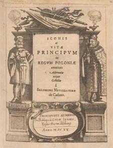 Icones et vitae principum et regum Poloniae omnium [...] / a Salomone Neugebauero [...].