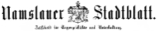 Namslauer Stadtblatt. Zeitschrift für Tagesgeschichte und Unterhaltung 1909-11-20 Jg. 38 Nr 091