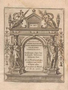 Dionysii Lebei-Batilii [...] Emblemata [...] / a Jano Jac. Boissardo [...] delineata sunt et a Theodoro de Bry sculpta et nunc recens in Lucem edita.