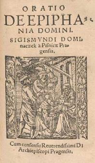 Oratio De Epiphania Domini / Sigismvndi Dominaczek a Pisnicz Pragensis.